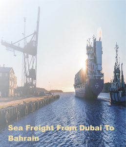 Sea Freight From Dubai To Bahrain by next movers